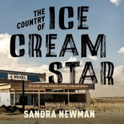The Country of Ice Cream Star audiobook by Sandra Newman