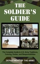 The Soldier's Guide ebook by Army