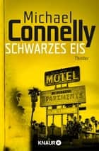 Schwarzes Eis - Thriller ebook by Michael Connelly, Norbert