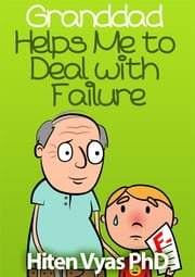 Granddad Helps Me To Deal With Failure (Afternoons With Granddad Series) ebook by Hiten Vyas