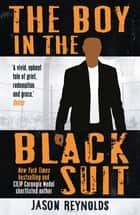 The Boy in the Black Suit ebook by Jason Reynolds