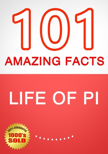 Life of Pi - 101 Amazing Facts You Didn't Know ebook by G Whiz