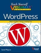 Teach Yourself VISUALLY Complete WordPress ebook by