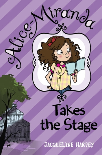 Alice-Miranda Takes the Stage ebook by Jacqueline Harvey