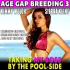 Taking My Boss By The Pool-Side : Age-Gap Breeding 3 (Breeding Erotica Exhibitionist Erotica Age Gap Erotica) audiobook by Kimmy Welsh