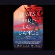 Mata Hari's Last Dance - A Novel audiobook by Michelle Moran