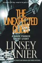 The Unexpected Guest ebook by Linsey Lanier