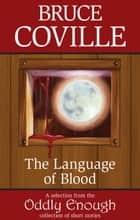 The Language of Blood ebook by Bruce Coville