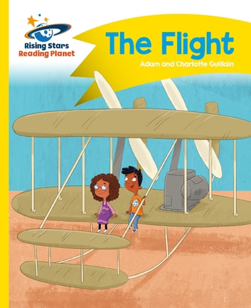 Reading Planet - The Flight - Yellow: Comet Street Kids ebook by Adam Guillain,Charlotte Guillain