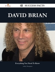 David Brian 46 Success Facts - Everything you need to know about David Brian ebook by Ashley Thompson