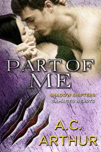 Part of Me - Shadow Shifters: Damaged Hearts ebook by A. C. Arthur
