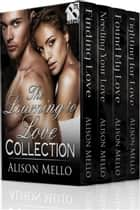 The Learning to Love Collection ebook by Alison Mello