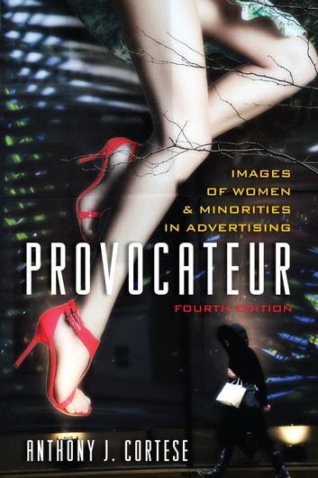 Provocateur - Images of Women and Minorities in Advertising ebook by Anthony J. Cortese