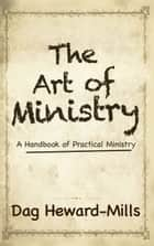 The Art of Ministry ebook by Dag Heward-Mills