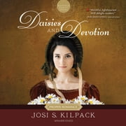 Daisies and Devotion audiobook by Josi S. Kilpack