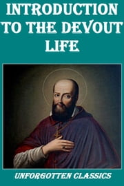 Introduction to the Devout Life ebook by St. Francis de Sales