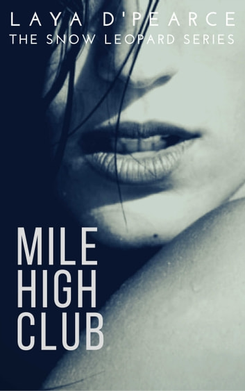 Mile High Club - A Steamy Older Woman Younger Man Sexy Short Read ebook by Laya D'Pearce