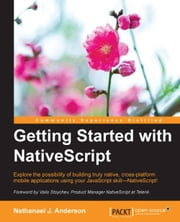 Getting Started with NativeScript ebook by Nathanael J. Anderson