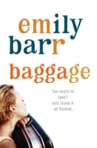 Baggage - An unputdownable thriller about digging up the past ebook by Emily Barr