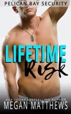 Lifetime Risk - Pelican Bay, #7 ebook by Megan Matthews