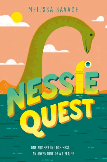 Nessie Quest ebook by Melissa Savage