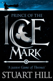 Prince of the Icemark ebook by Stuart Hill