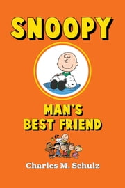 Snoopy, Man's Best Friend ebook by Kobo.Web.Store.Products.Fields.ContributorFieldViewModel
