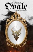 Le Portrait Ovale ebook by Edgar Allan Poe