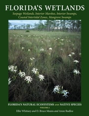 Florida's Wetlands ebook by Ellie Whitney,D Bruce Means,Anne Rudloe