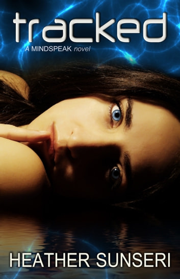Tracked (Mindspeak series, Book #4) ebook by Heather Sunseri
