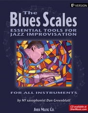 The Blues Scales - Eb Version ebook by SHER Music,Dan Greenblatt