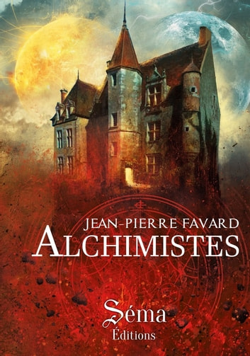 Alchimistes ebook by Jean-Pierre Favard