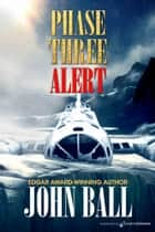 Phase Three Alert ebook by John Ball