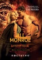 Lord of Rage (Mills & Boon Nocturne) (Royal House of Shadows, Book 2) ebook by Jill Monroe
