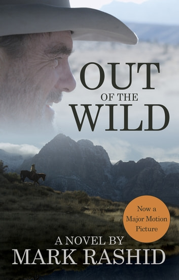 Out of the Wild - A Novel ebook by Mark Rashid