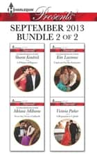 Harlequin Presents September 2013 - Bundle 2 of 2 - An Anthology ebook by Sharon Kendrick, Melanie Milburne, Kim Lawrence,...