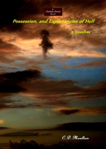 Possession, and Expectancies of Hell ebook by CD Moulton
