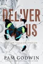 Deliver Us - Books 1-3 ebook by Pam Godwin