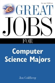 Great Jobs for Computer Science Majors 2nd Ed. ebook by Goldberg, Jan