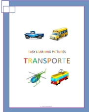Easy Learning Pictures. Transporte ebook by Jose Remigio Gomis Fuentes Sr