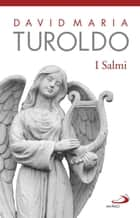 I Salmi - Versione poetica ebook by David Maria Turoldo