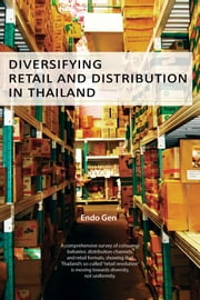 Diversifying Retail and Distribution in Thailand ebook by Endo Gen