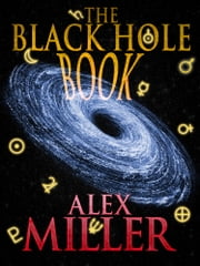 The Black Hole Book ebook by Alex Miller