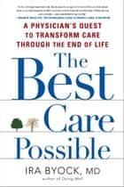 The Best Care Possible ebook by Ira Byock