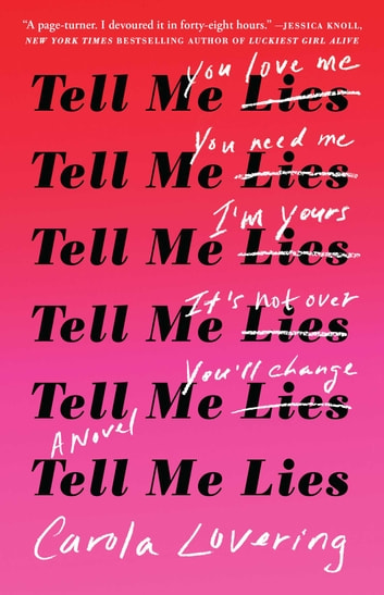 Tell Me Lies - A Novel ebook by Carola Lovering