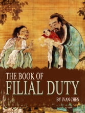 The Book Of Filial Duty ebook by Ivan Chen