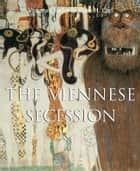 The Viennese Secession ebook by Victoria Charles,Klaus Carl