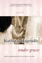 Tender Graces ebook by Kathryn Magendie