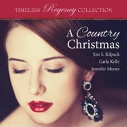 Country Christmas, A audiobook by Josi S. Kilpack, Carla Kelly, Jennifer Moore