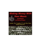 Making Money With Your Music ebook by Danny Draper